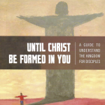 Until Christ be Formed In You